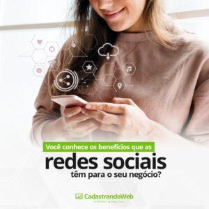 Você conhece os benefícios que as redes sociais têm para o seu negócio?