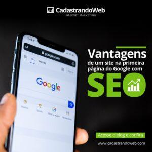 Vantagens de um site na primeira página do Google com SEO